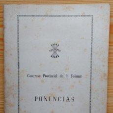 Libros de segunda mano: CONGRESO PROVINCIAL DE LA FALANGE 1953 - PONENCIAS. Lote 95759883