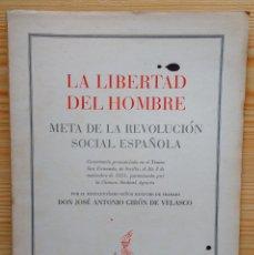 Libros de segunda mano: LA LIBERTAD DEL HOMBRE-CONFERENCIA POR JOSE ANTONIO GIRON EN EL TEATRO SAN FERNANDO DE SEVILLA 1951. Lote 95766371
