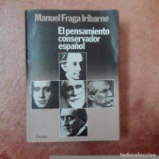 Libros de segunda mano: MANUEL FRAGA IRIBARNE PRIMERA EDICIÓN NOVIEMBRE 1981 EL PENSAMIENTO ESPAÑOL . Lote 95985011