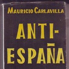 Libros de segunda mano: CARLAVILLA, MAURICIO: ANTI-ESPAÑA 1959. AUTORES, CÓMPLICES Y ENCUBRIDORES DEL COMUNISMO. Lote 96066603
