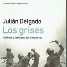 Libros de segunda mano: LOS GRISES. JULIÁN DELGADO.. Lote 96219971