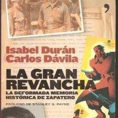 Libros de segunda mano: LA GRAN REVANCHA/ LA DEFORMADA MEMORIA HISTORICA DE ZAPATERO (MADRID, 2006). Lote 96338943