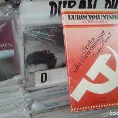 Libros de segunda mano: ESCRITOS SOBRE EUROCOMUNISMO (COLECCION EUROCOMUNISMO, SOCIALISMO EN LIBERTAD) SANTIAGO CARRILLO. Lote 96356575