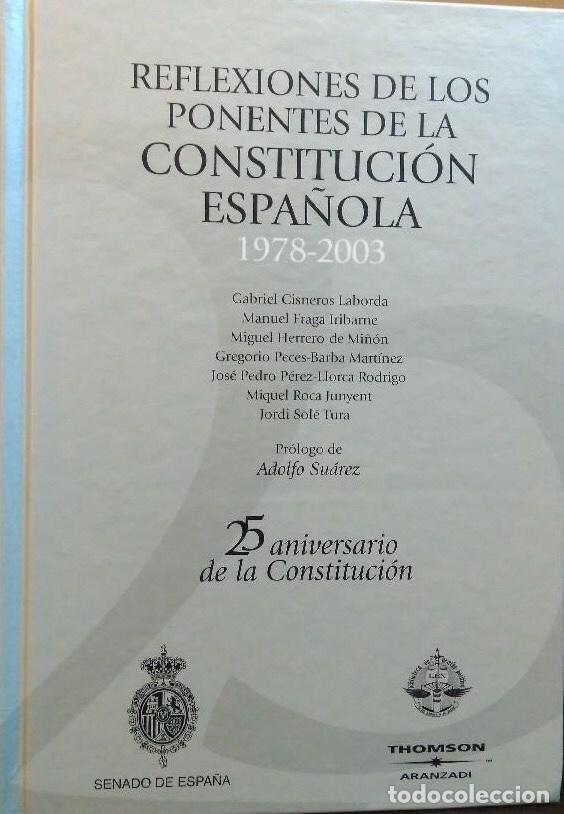 REFLEXIONES DE LOS PONENTES DE LA CONSTITUCIÓN ESPAÑOLA, 1978 / 2003. 25 ANIVERSARIO DE LA CONSTITUC (Libros de Segunda Mano - Pensamiento - Política)