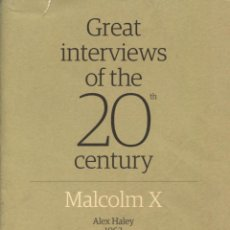 Libros de segunda mano: MALCOM X. GREAT INTERVIEWS OF THE 20TH CENTURY. ALEX HAILEY, 1963. Lote 96467783