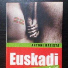 Libros de segunda mano: EUSKADI SIN PREJUICIOS ANTONI BATISTAS PLAZA & JANÉS. Lote 96477955