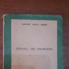 Libros de segunda mano: ESPAÑA, SIN PROBLEMA. POR RAFAEL CALVO SERER. 1949. . Lote 96537247
