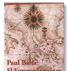 Libros de segunda mano: EL EUROMEDITERRÁNEO: DESAFÍOS Y PROPUESTAS – POR PAUL BALTA, VETERANO ESPECIALISTA PANMEDITERRÁNEO. Lote 97163111