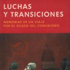 Libros de segunda mano: LUCHAS Y TRANSICIONES. MEMORIAS DE UN VIAJE POR EL OCASO DEL COMUNISMO -MANUEL AZCARATE /MUNDI-2567. Lote 97202967