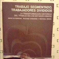 Libros de segunda mano: TRABAJO SEGMENTADO, TRABAJADORES DIVIDIDOS - GORDON, EDWARDS, REICH -. Lote 97252247