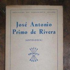 Libros de segunda mano: JOSE ANTONIO PRIMO DE RIVERA. ANTOLOGIA. 1941. Lote 97434291