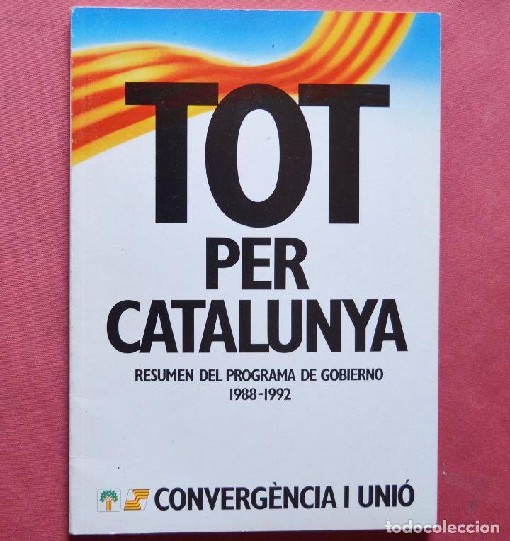 TOT PER CATALUYA - RESUMEN DEL PROGRAMA DE GOBIERNO 1988 - 1992 - CASTELLANO - CATALAN (Libros de Segunda Mano - Pensamiento - Política)