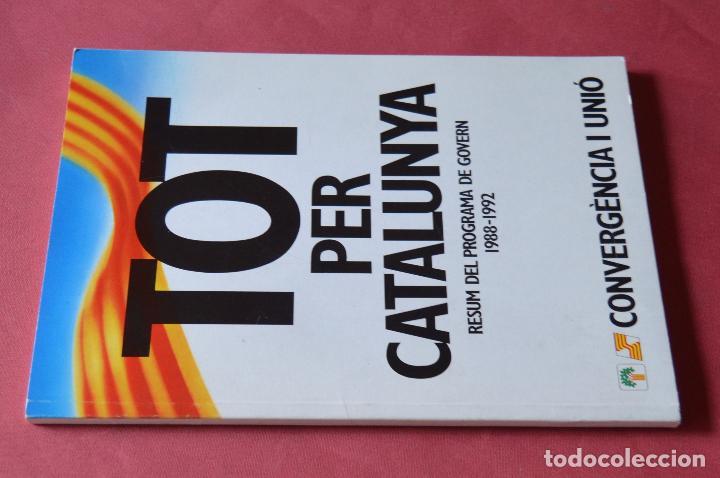 Libros de segunda mano: TOT PER CATALUYA - RESUMEN DEL PROGRAMA DE GOBIERNO 1988 - 1992 - CASTELLANO - CATALAN - Foto 2 - 97672515