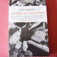 Libros de segunda mano: MUJERES DE DICTADORES - JUAN GASPARINI - EDIDINES PENINSULA - 1ª EDICIÓN 2002 - VER INDICE. Lote 97674663