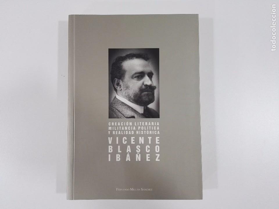 CREACIÓN LITERARIA, MILITANCIA POLÍTICA Y REALIDAD HISTÓRICA: VICENTE BLASCO IBÁÑEZ (Libros de Segunda Mano - Pensamiento - Política)