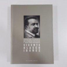Libros de segunda mano: CREACIÓN LITERARIA, MILITANCIA POLÍTICA Y REALIDAD HISTÓRICA: VICENTE BLASCO IBÁÑEZ. Lote 97681179