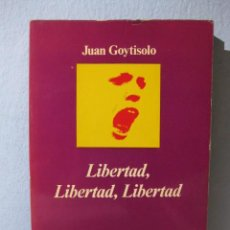 Libros de segunda mano: LIBERTAD, LIBERTAD, LIBERTAD (JUAN GOYTISOLO) EDITORIAL ANAGRAMA COLECCIÓN IBÉRICA 8 POLÍTICA. Lote 97689211
