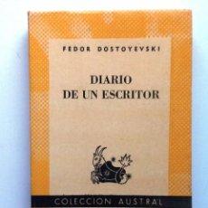 Libros de segunda mano: DIARIO DE UN ESCRITOR. FEDOR DOSTOYEVSKY 1960 COLECCION AUSTRAL 1262. Lote 97850767