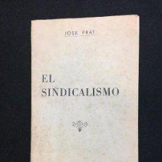 Libros de segunda mano: JOSÉ PRAT. EL SINDICALISMO. EDICIÓN DE EL COMBATE SINDICALISTA. PARÍS, 1974. . Lote 97954943