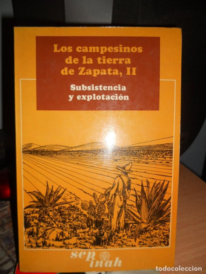 LOS CAMPESINOS DE LA TIERRA DE ZAPATA,2..1974. (Libros de Segunda Mano - Pensamiento - Política)