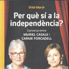 Libros de segunda mano: O. MARCH : PER QUE SÍ A LA INDEPENDÈNCIA? CONVERSA ENTRE MURIEL CASALS I CARME FORCADELL (2013). Lote 98221271