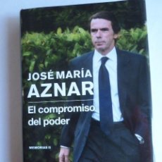 Libros de segunda mano: EL COMPROMISO DEL PODER. JOSE MARIA AZNAR. PLANETA. MEMORIAS II. PRIMERA EDICIÓN 2013. Lote 98227091