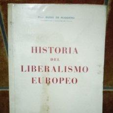 Libros de segunda mano: HISTORIA DEL LIBERALISMO EUROPEO, GUIDO DE RUGGIERO. Lote 98252355