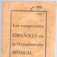 Libros de segunda mano: LOS CAMPESINOS ESPAÑOLES EN LA ORGANIZACION SINDICAL. SIPS. AÑOS 50. Lote 98371763