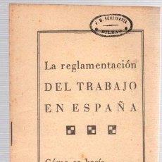 Libros de segunda mano: LA REGLAMENTACION DEL TRABAJO EN ESPAÑA. COMO SE HACIA Y COMO SE HACE. SIPS. AÑOS 50. Lote 98371891