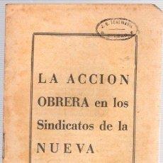 Libros de segunda mano: LA ACCION OBRERA EN LOS SINDICATOS DE LA NUEVA ESPAÑA. SIPS. AÑOS 50. Lote 98372239