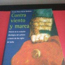 Libros de segunda mano: HISTORIA DE LA EVOLUCIÓN IDEOLÓGICA DEL CARLISMO - CONTRA VIENTO Y MAREA - FERMÍN PÉREZ-NIEVAS - . Lote 98374639