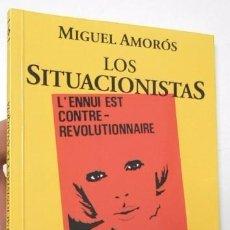 Libros de segunda mano: LOS SITUACIONISTAS Y LA ANARQUÍA - MIGUEL AMORÓS. Lote 98375659