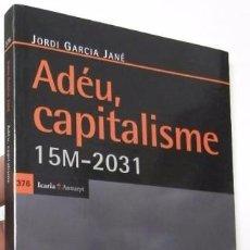 Libros de segunda mano: ADÉU, CAPITALISME - JORDI GARCIA JANÉ. Lote 98380743