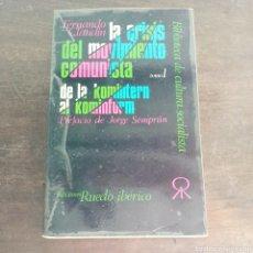 Libros de segunda mano: LA CRISIS DEL MOVIMIENTO COMUNISTA DE LA KOMINTERN AL KOMINFORM - FERNANDO CLAUDÍN TOMO 1. Lote 98381548