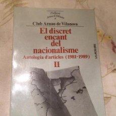 Libros de segunda mano: ANTIGUO LIBRO EL DISCRET ENCANT DEL NACIONALISME ANTOLOGIA D'ARTICLES II AÑO 1990. Lote 98399459