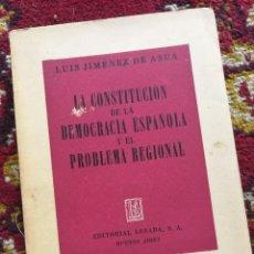 Libros de segunda mano: LA CONSTITUCIÓN DE LA DEMOCRACIA ESPAÑOLA Y EL PROBLEMA REGIONAL. EDITORIAL LOSADA- 1ª EDICIÓN,1946.. Lote 98492499