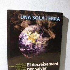 Libros de segunda mano: UNA SOLA TERRA: EL DECREIXEMENT PER SALVAR LA TIERRA SERGE LATOUCHE.. DECRECIMIENTO MOVIMIENTO SLOW. Lote 98619487