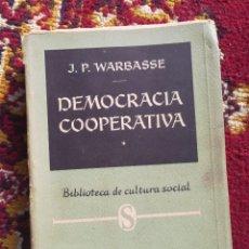 Libros de segunda mano: DEMOCRACIA COOPERATIVA -J.P. WARBASSE, EDITORIAL AMERICALEE( BIBLIOTECA CULTURA SOCIAL),1956.. Lote 98703843