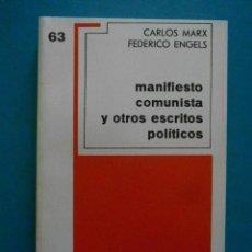 Libros de segunda mano: MANIFIESTO COMUNISTA Y OTROS ESCRITOS POLITICOS. CARLOS MARX. FEDERICO ENGELS. ED. GRIJALBO. 1975. Lote 98751031
