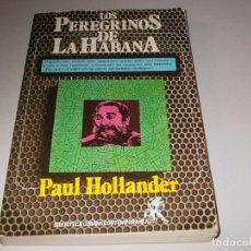 Livros em segunda mão: LOS PEREGRINOS DE LA HABANA, PAUL HOLLANDER. BIBLIOTECA CUBANA CONTEMPORÁNEA 1.987. Lote 98938827