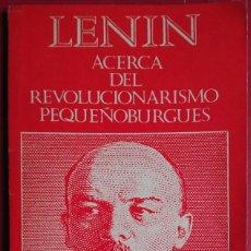Libros de segunda mano: V. I. LENIN . ACERCA DEL REVOLUCIONARISMO PEQUEÑOBURGUÉS. Lote 99204743