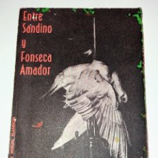 Libros de segunda mano - ENTRE SANDINO Y FONSECA AMADOR - 99277347
