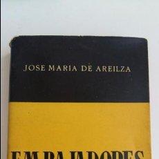 Libros de segunda mano: EMBAJADORES SOBRE ESPAÑA. JOSE MARIA DE AREILZA. INST ESTUDIOS POLITICOS 1947. Lote 99578135