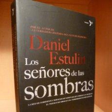 Libros de segunda mano: LOS SEÑORES DE LAS SOMBRAS. DANIEL ESTULIN. EDICIONES DEL BRONCE. Lote 99657755