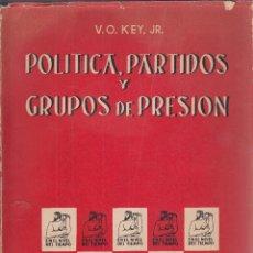Libros de segunda mano: V. O. KEY, JR. POLÍTICA, PARTIDOS Y GRUPOS DE PRESIÓN. MADRID, 1962.. Lote 99671091
