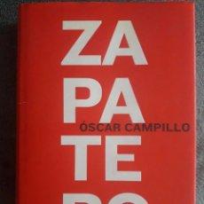 Libros de segunda mano: ZAPATERO / OSCAR CAMPILLO / EDITORIAL LA ESFERA / 1ª EDICIÓN 2001. Lote 99723587