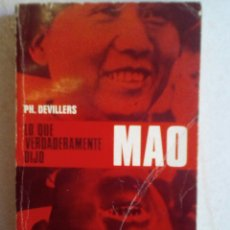 Libros de segunda mano: LO QUE VERDADERAMENTE DIJO MAO. P.H. DEVILLERS. Lote 99872982