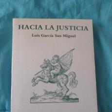 Libros de segunda mano: HACIA LA JUSTICIA / GARCÍA SAN MIGUEL, LUIS. EDITORIAL: TECNOS,, [MADRID] :2015 320PP. Lote 100077519