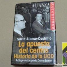 Libros de segunda mano: ALONSO CASTRILLO, SILVIA: LA APUESTA DEL CENTRO. HISTORIA DE LA UCD (PRÓLOGO:LEOPOLDO CALVO SOTELO). Lote 100210391