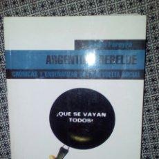 Libros de segunda mano: ARGENTINA REBELDE. DANIEL PEREYRA. Lote 100259622